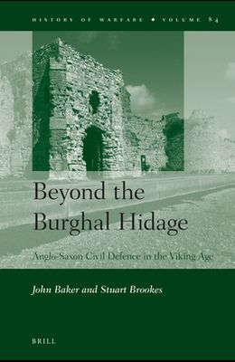 Beyond the Burghal Hidage: Anglo-Saxon Civil Defence in the Viking Age
