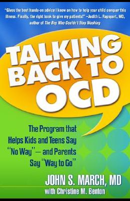 Talking Back to Ocd: The Program That Helps Kids and Teens Say no Way -- And Parents Say way to Go