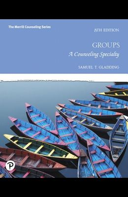 Groups: A Counseling Specialty Plus Mylab Counseling with Pearson Etext -- Access Card Package [With Access Code]