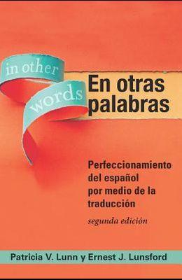 En otras palabras: Perfeccionamiento del español por medio de la traducción
