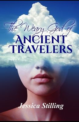 The Weary God of Ancient Travelers