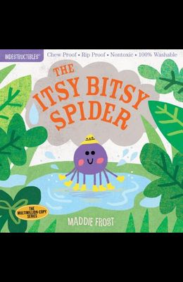 Indestructibles: The Itsy Bitsy Spider: Chew Proof - Rip Proof - Nontoxic - 100% Washable (Book for Babies, Newborn Books, Safe to Chew)
