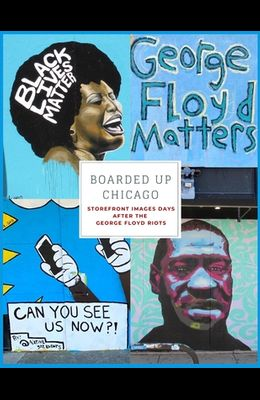 Boarded Up Chicago: Storefront Images Days After the George Floyd Riots