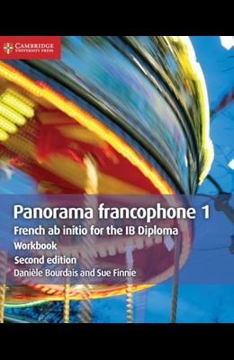 Panorama Francophone 1 Workbook: French AB Initio for the Ib Diploma