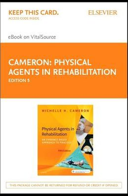 Physical Agents in Rehabilitation - Elsevier eBook on Vitalsource (Retail Access Card): An Evidence-Based Approach to Practice