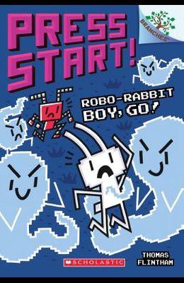 Robo-Rabbit Boy, Go!: A Branches Book (Press Start! #7), 7
