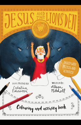 Jesus & the Lions' Den Colouring and Activity Book: Colouring, Puzzles, Mazes and More