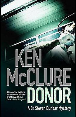 Donor: A Dr Steven Dunbar Thriller: Book 1