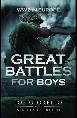 Great Battles for Boys: WWII Europe