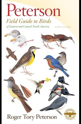 Peterson Field Guide to Birds of Eastern & Central North America, Seventh Ed.