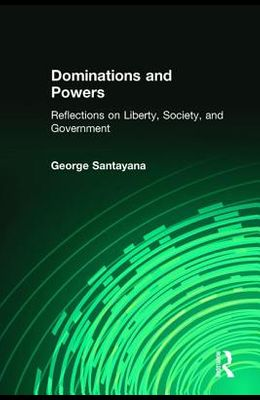 Dominations and Powers: Reflections on Liberty, Society, and Government