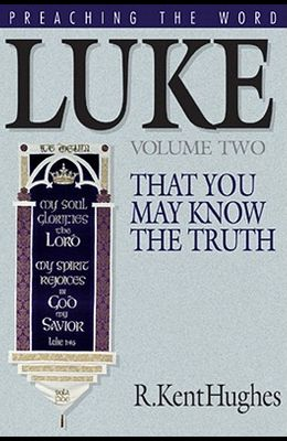 Luke (Vol. 2): That You May Know the Truth