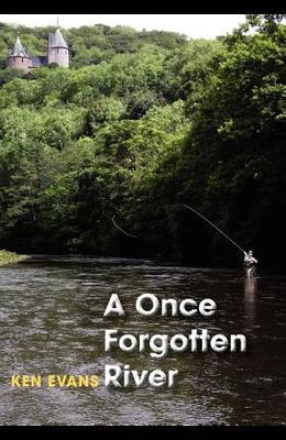 A Once Forgotten River