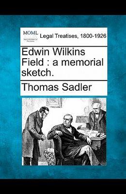 Edwin Wilkins Field: A Memorial Sketch.