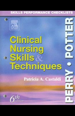 Skills Performance Checklists: Clinical Nursing Skills and Techniques