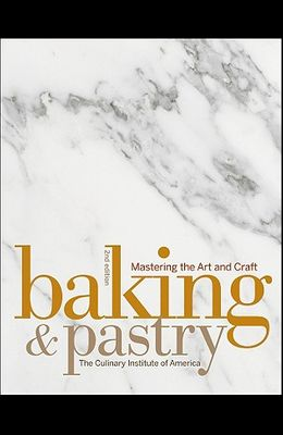 Baking & Pastry: Mastering the Art and Craft