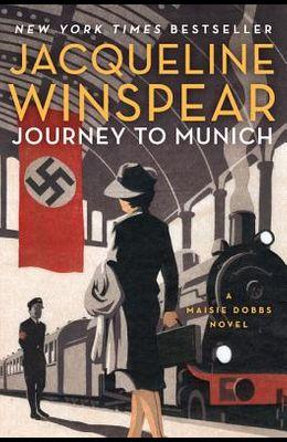 Journey to Munich: A Maisie Dobbs Novel