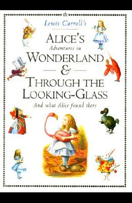 Alice's Adventures in Wonderland & Through the Looking-Glass: Boxed Set