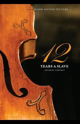 12 Years a Slave: 1000 Copy Limited Edition (Illustrated Hardcover with Jacket) Now a Major Movie (Engage Books)