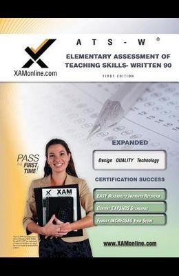 NYSTCE Ats-W Elementary Assessment of Teaching Skills - Written 90 Teacher Certification Test Prep Study Guide