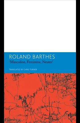 Masculine, Feminine, Neuterand Other Writings on Literature: Essays and Interviews, Volume 3