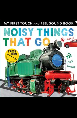 Noisy Things That Go