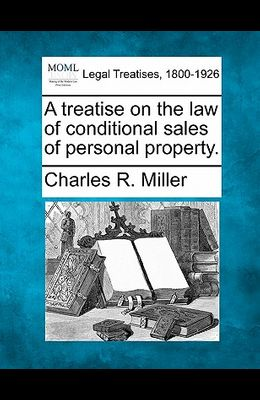 A Treatise on the Law of Conditional Sales of Personal Property.