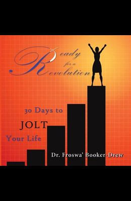 Ready for a Revolution: 30 Days to Jolt Your Life