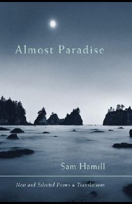 Almost Paradise-New and Selected Poems and Translations