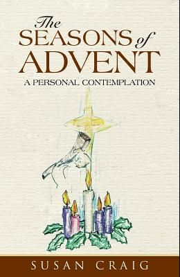 The Seasons of Advent: A Personal Contemplation