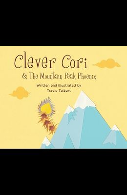 Clever Cori & The Mountain Peak Phoenix