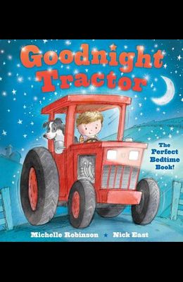 Goodnight Tractor: The Perfect Bedtime Book!