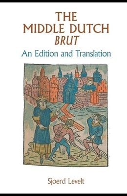 Middle Dutch Brut: An Edition and Translation