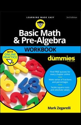 Basic Math and Pre-Algebra Workbook for Dummies, with Online Practice
