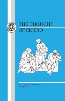 Thought of Cicero: Philosophical Selections