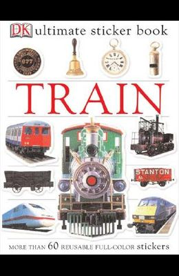 Ultimate Sticker Book: Train [With More Than 60 Reusable Full-Color Stickers]