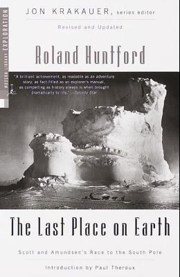 The Last Place on Earth: Scott and Amundsen's Race to the South Pole, Revised and Updated