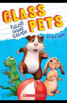 Fuzzy's Great Escape (Class Pets #1), 1