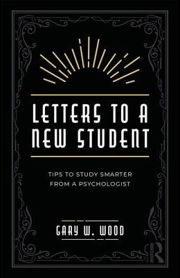 Letters to a New Student: Tips to Study Smarter from a Psychologist