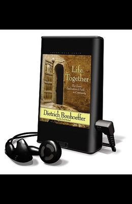 Life Together: The Classic Exploration of Faith in Community [With Headphones]