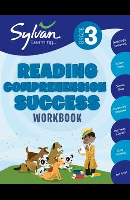 3rd Grade Reading Comprehension Success Workbook: Predicting and Confirming, Picture Clues, Context Clues, Problems and Solutions, Main Ideas and Deta