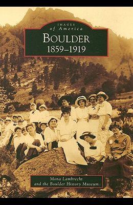 Boulder: 1859-1919