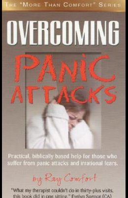 Overcoming Panic Attacks: Practical, biblically based help for those who suffer from panic attacks and irrational fears.
