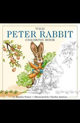 The Peter Rabbit Coloring Book: The Classic Edition Coloring Book