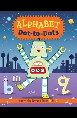 Alphabet Dot-To-Dots: Learn the Letters A to Z