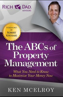 The ABCs of Property Management: What You Need to Know to Maximize Your Money Now
