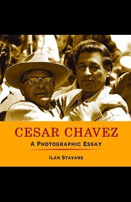 Casar Chavez: A Photographic Essay