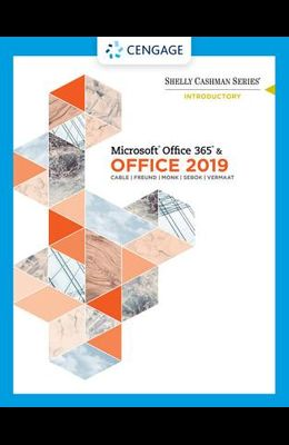 Shelly Cashman Series Microsoftoffice 365 & Office 2019 Introductory