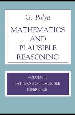 Mathematics and Plausible Reasoning, Volume 2: Logic, Symbolic and Mathematical