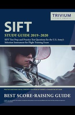 SIFT Study Guide 2019-2020: SIFT Test Prep and Practice Test Questions for the U.S. Army's Selection Instrument for Flight Training Exam